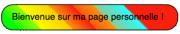 Bienvenue sur ma page personnelle multicolore.png